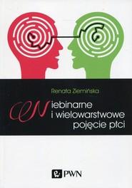 okładka Niebinarne i wielowarstwowe pojęcie płci, Książka | Ziemińska Renata