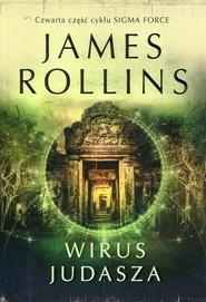 okładka Sigma Force Tom 4 Wirus Judasza, Książka | James Rollins