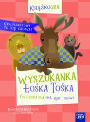 okładka Wyszukanka Łośka Tośka Ćwiczenia dla oka, ręki i głowy, Książka   Węgrzecka Małgorzata