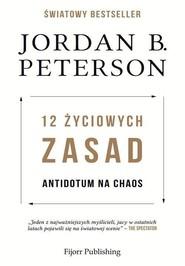 okładka 12 życiowych zasad Antidotum na chaos, Książka | Jordan B. Peterson