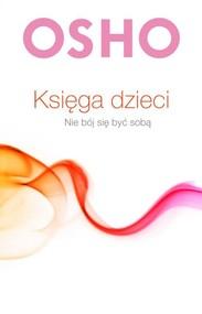 okładka Księga dzieci Nie bój się być sobą, Książka | OSHO