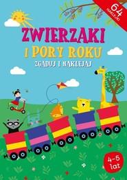 okładka Zwierzaki i Pory roku Zgaduj i naklejaj, Książka | Opracowanie zbiorowe