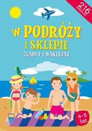 okładka W podróży i sklepie Zgaduj i naklejaj, Książka | Opracowanie zbiorowe