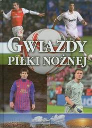 okładka Gwiazdy piłki nożnej, Książka |