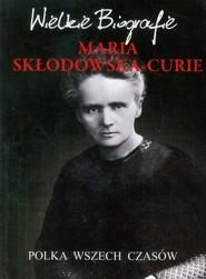 okładka Maria Skłodowska-Curie Polka wszech czasów, Książka | Marcin  Pietruszewski