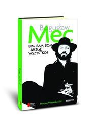 okładka Bim bam bom mogę wszystko Historia Bogusława Meca, Książka | Maciej Wasielewski