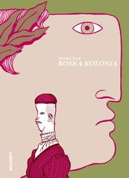 okładka Boska kolonia, Książka | Presl Nicolas