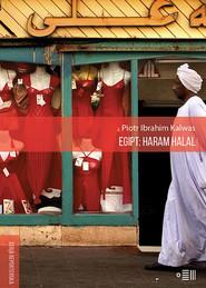 okładka Egipt: Haram Halal, Książka   Piotr Ibrahim Kalwas