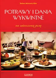 okładka Potrawy i dania wykwintne Na wieczorną porę, Książka | Barbara Jakimowicz-Klein