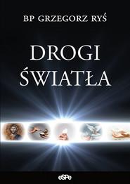 okładka Drogi światła, Książka | Grzegorz Ryś