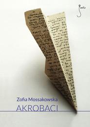 okładka Akrobaci, Książka | Zofia Mossakowska