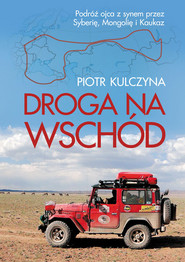 okładka Droga na wschód, Książka | Kulczyna Piotr