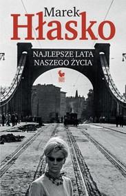 okładka Najlepsze lata naszego życia, Książka | Hłasko Marek