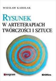 okładka Rysunek w arteterapiach, twórczości i sztuce, Książka | Wiesław Karolak