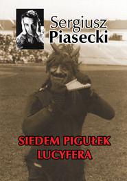 okładka Siedem pigułek Lucyfera, Książka   Sergiusz Piasecki