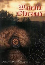 okładka W cieniu olbrzyma, Książka | Jolanta Maria Kaleta