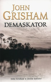 okładka Demaskator, Książka   John  Grisham