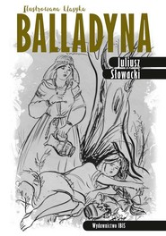 okładka Balladyna Ilustrowana klasyka, Książka | Juliusz Słowacki