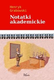 okładka Notatki akademickie, Książka   Grabowski Henryk