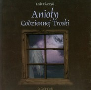 okładka Anioły codziennej troski z płytą CD, Książka | Lech Tkaczyk