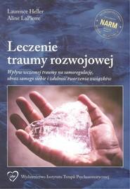 okładka Leczenie traumy rozwojowej, Książka | Laurence Heller, Aline LaPierrre