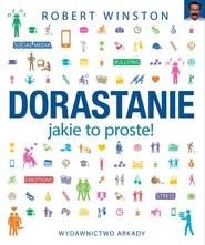 okładka Dorastanie jakie to proste!, Książka | Winston Robert