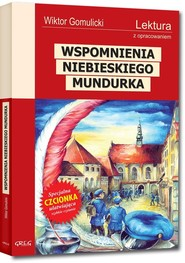 okładka Wspomnienia niebieskiego mundurka Lektura z opracowaniem, Książka | Wiktor Gomulicki