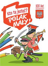 okładka Kto Ty jesteś? Polak mały, Książka | Władysław Bełza