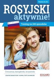 okładka Rosyjski aktywnie! Trening na 200 sposobów, Książka   Joanna Szyke, Anna Kamont