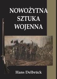 okładka Nowożytna sztuka wojenna, Książka | Delbruck Hans