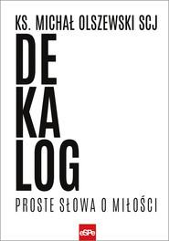 okładka Dekalog Proste słowa o miłości, Książka | Michał Olszewski