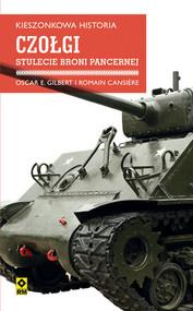 okładka Kieszonkowa historia Czołgi Stulecie broni pancernej, Książka | Oscar Gilbert, Romain Cansiere