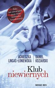okładka Klub niewiernych, Książka | Agnieszka Lingas-Łoniewska, Daniel Koziarski