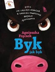 okładka Byk jak byk, Książka | Agnieszka Frączek