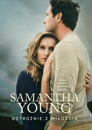 okładka Ostrożnie z miłością, Książka | Samantha Young