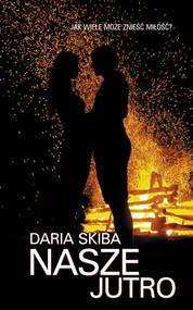 okładka Nasze jutro, Książka | Skiba Daria