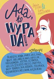 okładka Ada, to wypada!, Książka | Karaszewska Zofia, Stano Sylwia