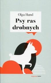 okładka Psy ras drobnych, Książka | Hund Olga