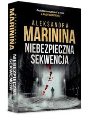 okładka Niebezpieczna sekwencja, Książka | Aleksandra Marinina