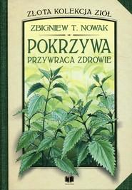okładka Pokrzywa przywraca zdrowie, Książka | Zbigniew T. Nowak