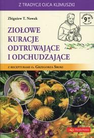 okładka Ziołowe kuracje odtruwające i odchudzające z recepturami o. Grzegorza Sroki, Książka | Zbigniew T. Nowak