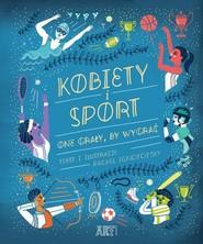okładka Kobiety i sport One grały by wygrać, Książka | Ignotofsky Rachel