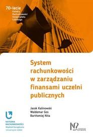 okładka System rachunkowości w zarządzaniu finansami uczelni publicznych, Książka | Jacek Kalinowski, Waldemar Gos, Nita Bartłomiej
