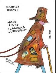 okładka Mors, Pinky i zagadka Ludolfiny, Książka | Dariusz Rekosz, Bohdan Butenko