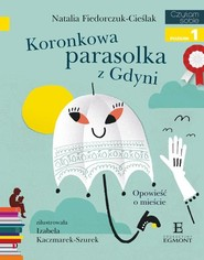 okładka Czytam sobie Koronkowa parasolka z Gdyni poziom 2, Książka   Fiedorczuk-Cieślak Natalia