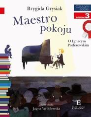 okładka Czytam sobie Maestro pokoju poziom 3, Książka | Brygida Grysiak