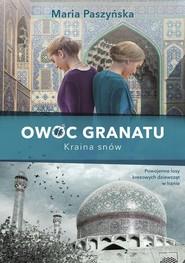 okładka Owoc granatu Tom 2 Kraina snów, Książka | Maria  Paszyńska