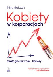 okładka Kobiety w korporacjach. Strategia rozwoju i kariery, Książka | Rotach Nina