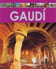 okładka Encyklopedia sztuki Gaudi, Książka | Alberto T. Estévez