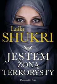 okładka Jestem żoną terrorysty, Książka | Laila Shukri
